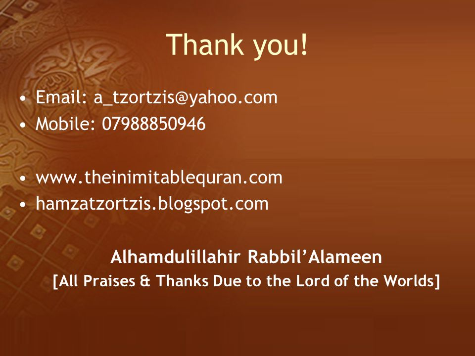 [All Praises & Thanks Due to the Lord of the Worlds]